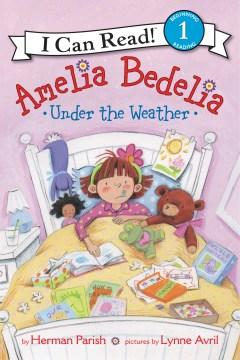 Amelia Bedelia Under the Weather