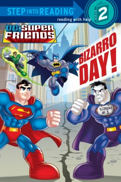 Bizarro Day! Dc Super Friends