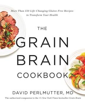 The  Grain Brain Cookbook