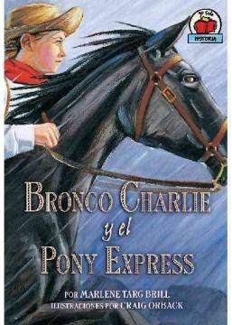 Bronco Charlie y el pony Express / Bronco Charlie and the Pony Express