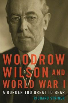 Woodrow Wilson and World War I