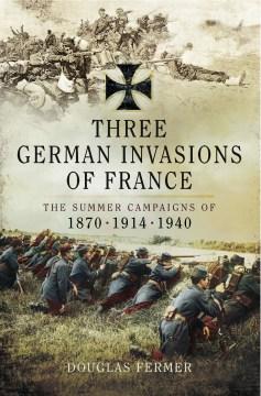 Three German Invasions of France
