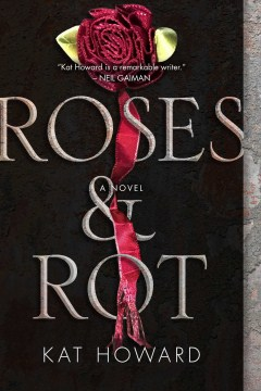 Roses and Rot