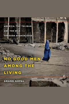 No Good Men Among the Living