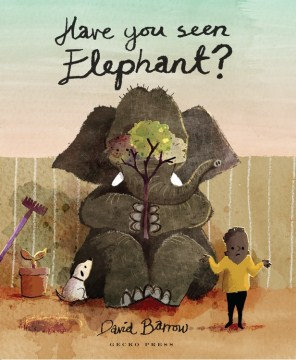 Have You Seen Elephant?